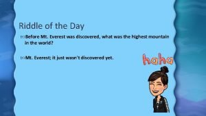 Riddle of the Day Before Mt Everest was