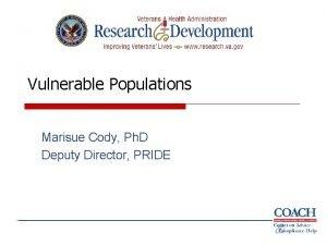 Vulnerable Populations Marisue Cody Ph D Deputy Director