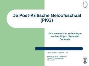 De PostKritische Geloofsschaal PKG Voor leerkrachten en leerlingen