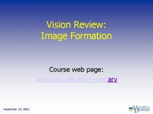 Vision Review Image Formation Course web page www