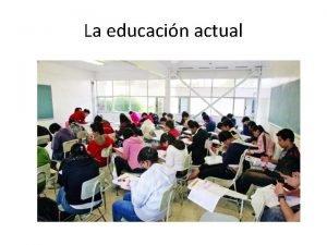 La educacin actual educacin anacrnica En una educacin