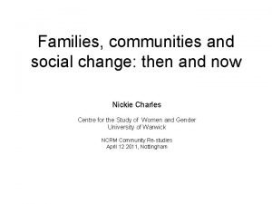 Families communities and social change then and now