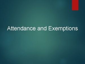 Attendance and Exemptions Student Engagement and Attendance Policy