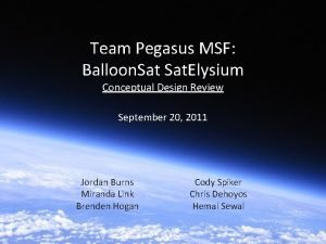 Team Pegasus MSF Balloon Sat Elysium Conceptual Design