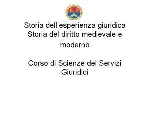 Storia dellesperienza giuridica Storia del diritto medievale e