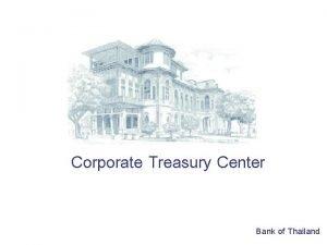 Corporate Treasury Center Bank of Thailand Corporate Treasury