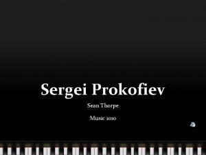 Sergei Prokofiev Sean Thorpe Music 1010 A Tale