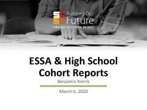 SYRACUSE CITY SCHOOL DISTRICT ESSA High School Cohort