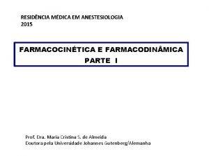 RESIDNCIA MDICA EM ANESTESIOLOGIA 2015 FARMACOCINTICA E FARMACODIN