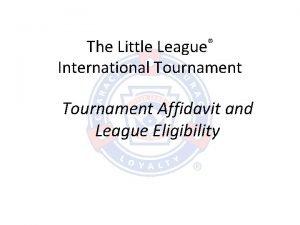 The Little League International Tournament Affidavit and League