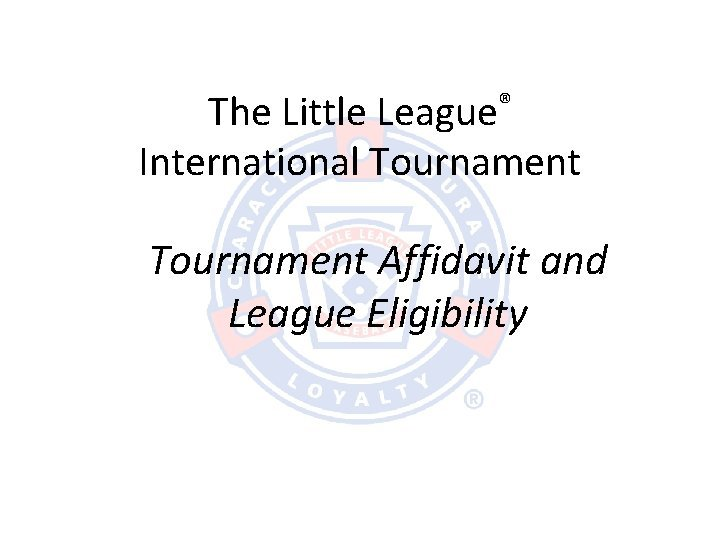 The Little League International Tournament Affidavit and League
