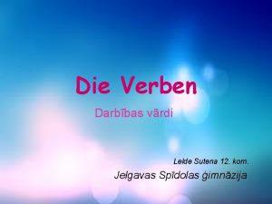 Die Verben Darbbas vrdi Lelde Sutena 12 kom