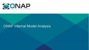 ONAP Internal Model Analysis Internal Data Model Background