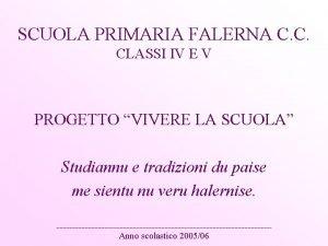 SCUOLA PRIMARIA FALERNA C C CLASSI IV E