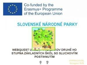 SLOVENSK NRODN PARKY WEBQUEST UREN PRE IAKOV DRUH
