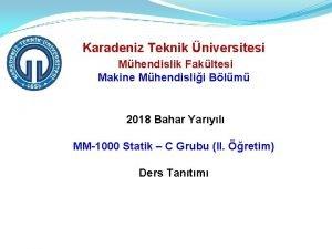 Karadeniz Teknik niversitesi Mhendislik Fakltesi Makine Mhendislii Blm