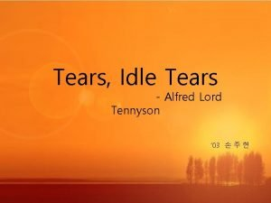 Tears Idle Tears Alfred Lord Tennyson 03 Alfred