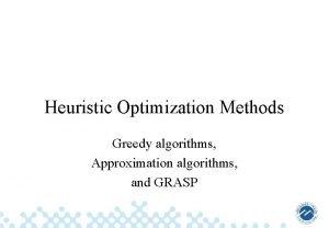 Heuristic Optimization Methods Greedy algorithms Approximation algorithms and