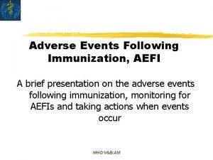 Adverse Events Following Immunization AEFI A brief presentation