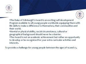 The Duke of Edinburghs Award is an exciting