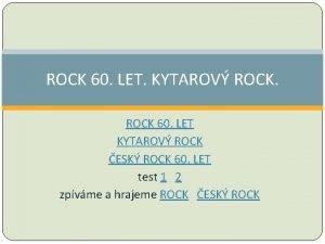 ROCK 60 LET KYTAROV ROCK 60 LET KYTAROV
