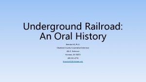 Underground Railroad An Oral History Brenda Hill Ph