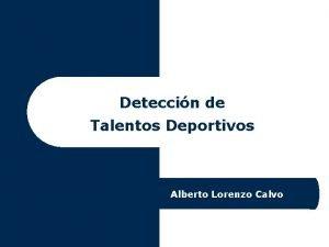Deteccin de Talentos Deportivos Alberto Lorenzo Calvo Murcia