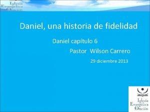 Daniel una historia de fidelidad Daniel captulo 6