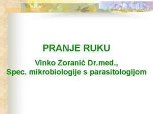 PRANJE RUKU Vinko Zorani Dr med Spec mikrobiologije