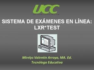 SISTEMA DE EXMENES EN LNEA LXRTEST Mirelys Valentn