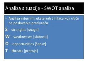 Analiza situacije SWOT analiza Analiza internih i eksternih