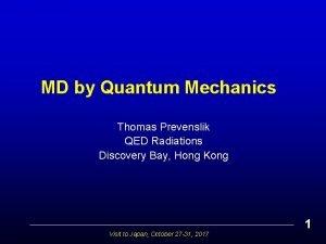 MD by Quantum Mechanics Thomas Prevenslik QED Radiations