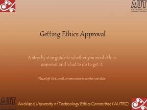 Getting Ethics Approval A step by step guide