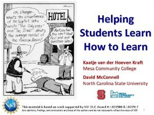 Helping Students Learn How to Learn Kaatje van