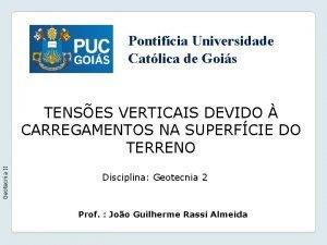 Pontifcia Universidade Catlica de Gois Geotecnia II TENSES