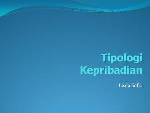 Tipologi Kepribadian Lisda Sofia Macammacam tipologi kepribadian Mazhab