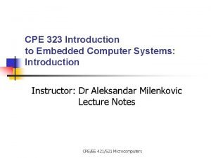 CPE 323 Introduction to Embedded Computer Systems Introduction