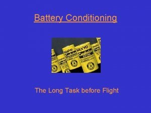 Battery Conditioning The Long Task before Flight Conditioning