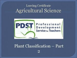 Leaving Certificate Agricultural Science Plant Classification Part 2