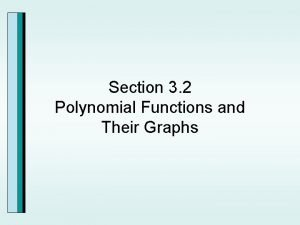 Section 3 2 Polynomial Functions and Their Graphs