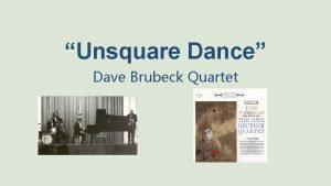 Unsquare Dance Dave Brubeck Quartet Introduction Dave Brubeck