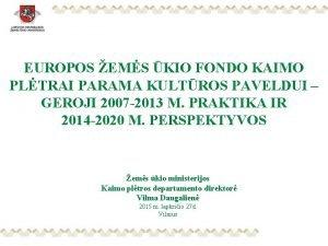 EUROPOS EMS KIO FONDO KAIMO PLTRAI PARAMA KULTROS