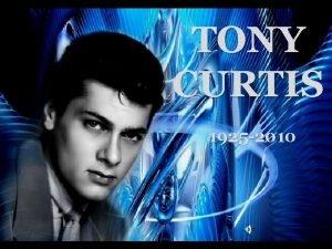 TONY CURTIS 1925 2010 New York Bronx 1925