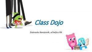 Class Dojo Dubravka Namjesnik uiteljica RN Komunikacija s