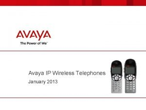 Avaya IP Wireless Telephones January 2013 Avaya IP