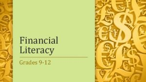 Financial Literacy Grades 9 12 Grades 9 12