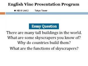 English Vine Presentation Program u NB III Unit