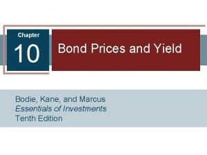 Chapter 10 Bond Prices and Yield Bodie Kane