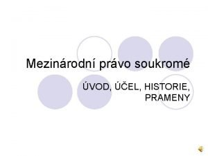 Mezinrodn prvo soukrom VOD EL HISTORIE PRAMENY CO