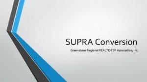 SUPRA Conversion Greensboro Regional REALTORS Association Inc New